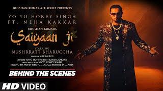 Saiyaan Ji (Behind The Scenes) Honey Singh, Neha K, Nushrratt B, Lil G, Hommie, Mihir | Bhushan K