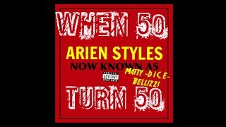 Download MATTY IS ARIEN STYLES - WHEN 50 TURN 50 (2009) VOL 3 CLASSICS & THROWAWAYS - 50 CENT TURN 50 YEARS MP3 song and Music Video