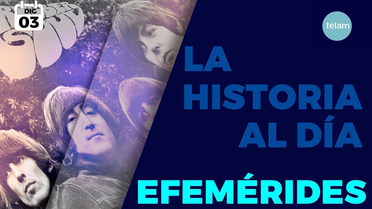 LA HISTORIA AL DÍA (EFEMÉRIDES 3 DICIEMBRE)