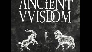 Ancient VVisdom - The Devil's Work