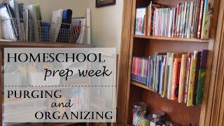 HOMESCHOOL PREP WEEK Series || PURGE & ORGANIZE || Preparing To Start The New School Year