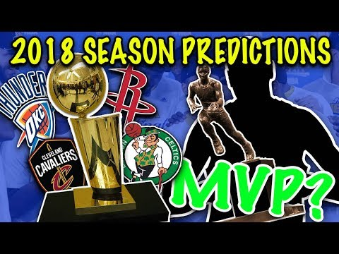 WHO WILL BE THE CHAMPION? MVP? 2018 NBA SEASON PREDICTIONS/PREVIEW