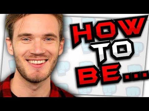 How to be PEWDIEPIE