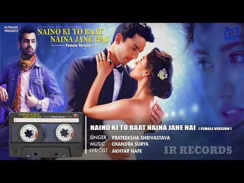 Naino Ki To Baat Naina Jane Hai | Female Version | Prateeksha Shrivastava | IR RECORDS