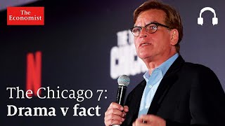 The Trial of the Chicago 7: fact v drama | The Economist