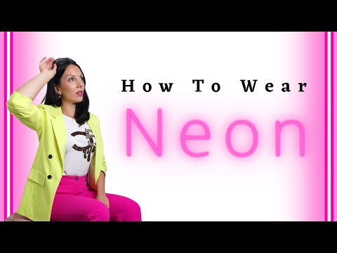 How To Wear Neon (At Any Age!)