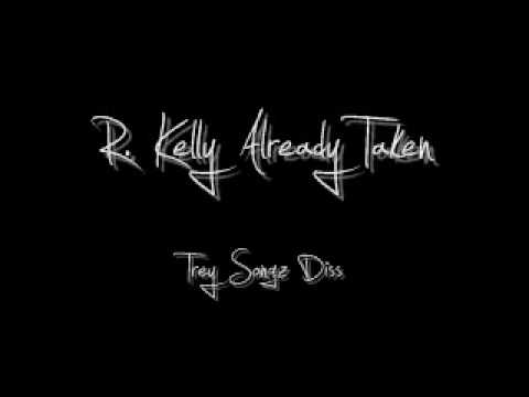R. Kelly Already Taken Trey songz Diss