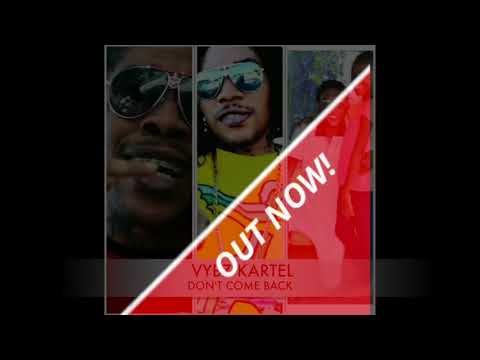 🤴🏾 Vybz Kartel - Don't Come Back [Official Audio] OUT NOW❗️ Oct 2017