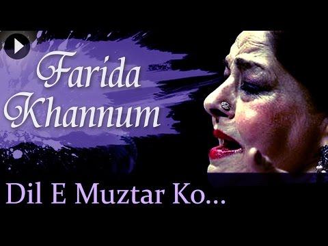 Dil E Muztar Ko - Farida Khanum - Top Ghazal Songs