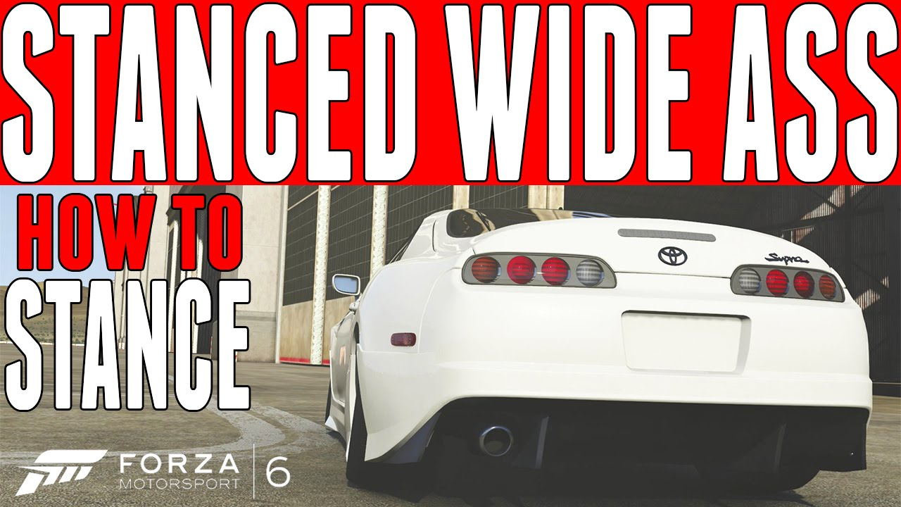 forza 6 wide ass stanced supra : how to stance any car in forza 6