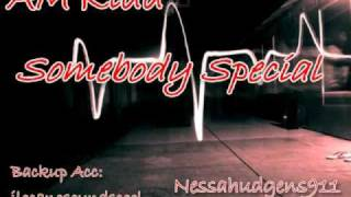 AM Kidd - Somebody Special [Lyrics] Thumbnail