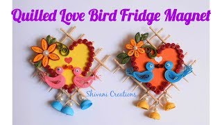 Quilled Lovebird Fridge Magnet/ DIY Toothpick craft/ Best from waste