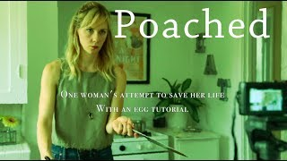 Poached. A Short Film.