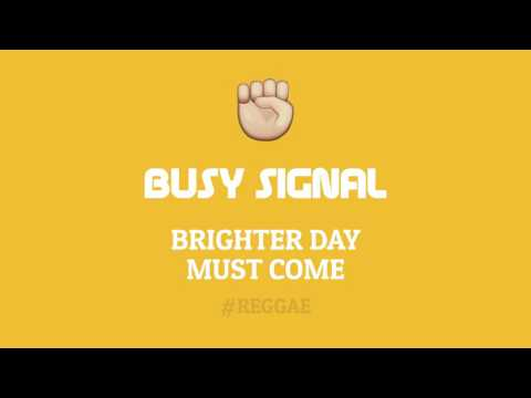 Busy Signal - Brighter Day Must Come - February 2017 ✊🏽
