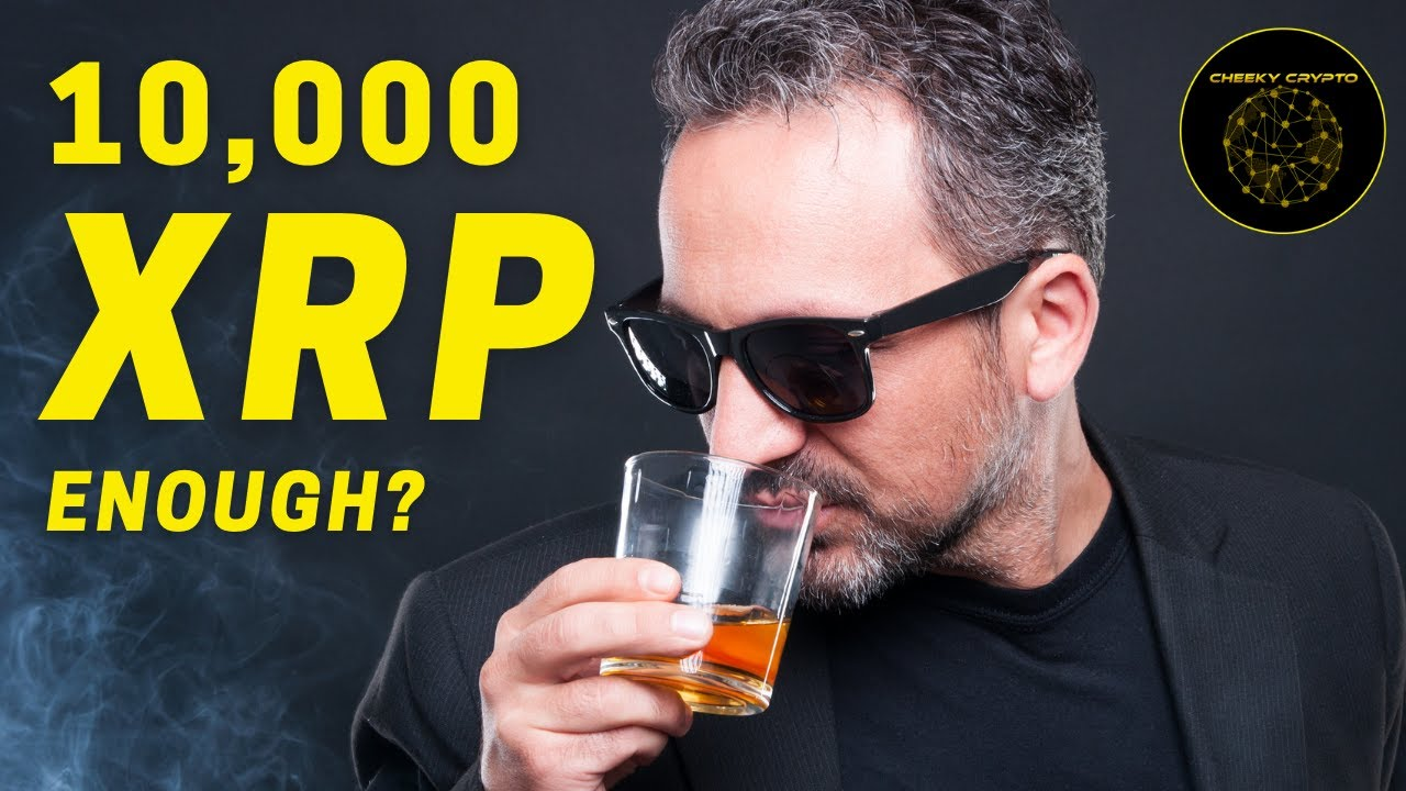 Is 10,000 XRP Enough? | XRP Price Thoughts? | Cheeky Crypto