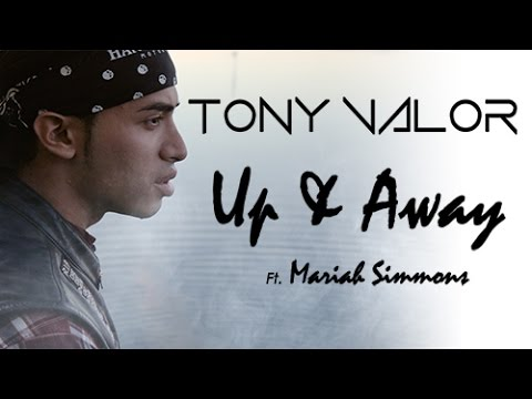 "Tony Valor - ""Up & Away"" ft. Mariah Simmons (Official Music Video)"