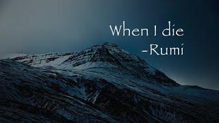 When I die - Rumi