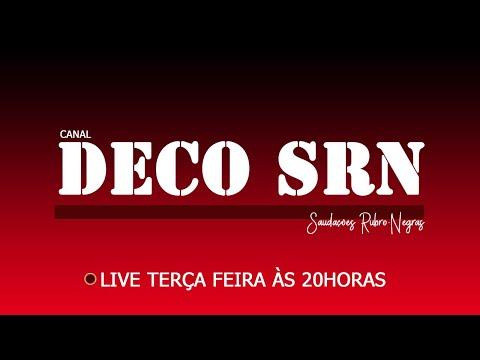 DECO SRN LIVE #6: FLAMENGO X FLUMINENSE, SORTEIO DA LIBERTADORES