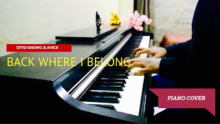 Otto Knows feat. Avicii - Back Where I Belong (Piano Cover) | Sachin Sen