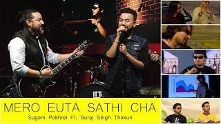 Mero Euta Sathi Cha - Sugam Pokhrel Ft. Suraj Singh Thakuri | It's My Show - S02 Musical Performance
