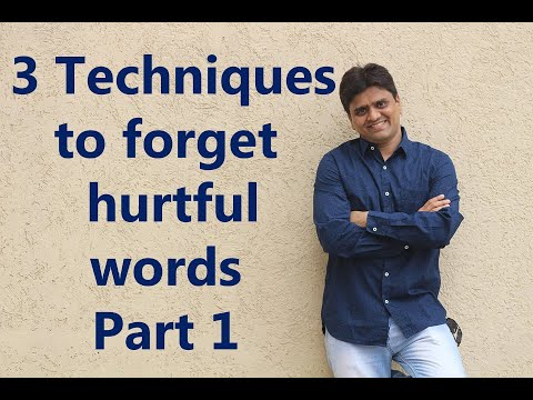 3 Techniques to forget hurtful words - Part 1