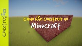 ✔ Como NÃO Construir no Minecraft (Erros Mais Comuns)