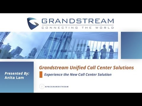 Grandstream Unified Call Center Solutions Webinar (10/26)