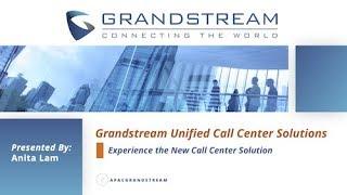 Grandstream Unified Call Center Solutions Webinar (10/26)