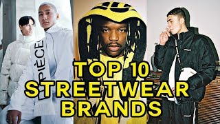 TOP 10 STREETWEAR BRANDS THAT YOU NEED TO KNOW ABOUT!