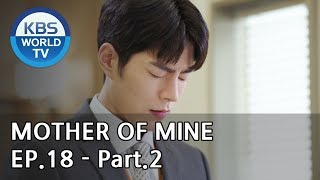 Mother of Mine   세상에서 제일 예쁜 내 딸 EP.18 - Part.2 [ENG, CHN, IND]