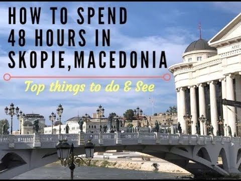 Top things to do & See in Skopje, Macedonia