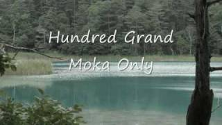 Hundred Grand - Moka Only