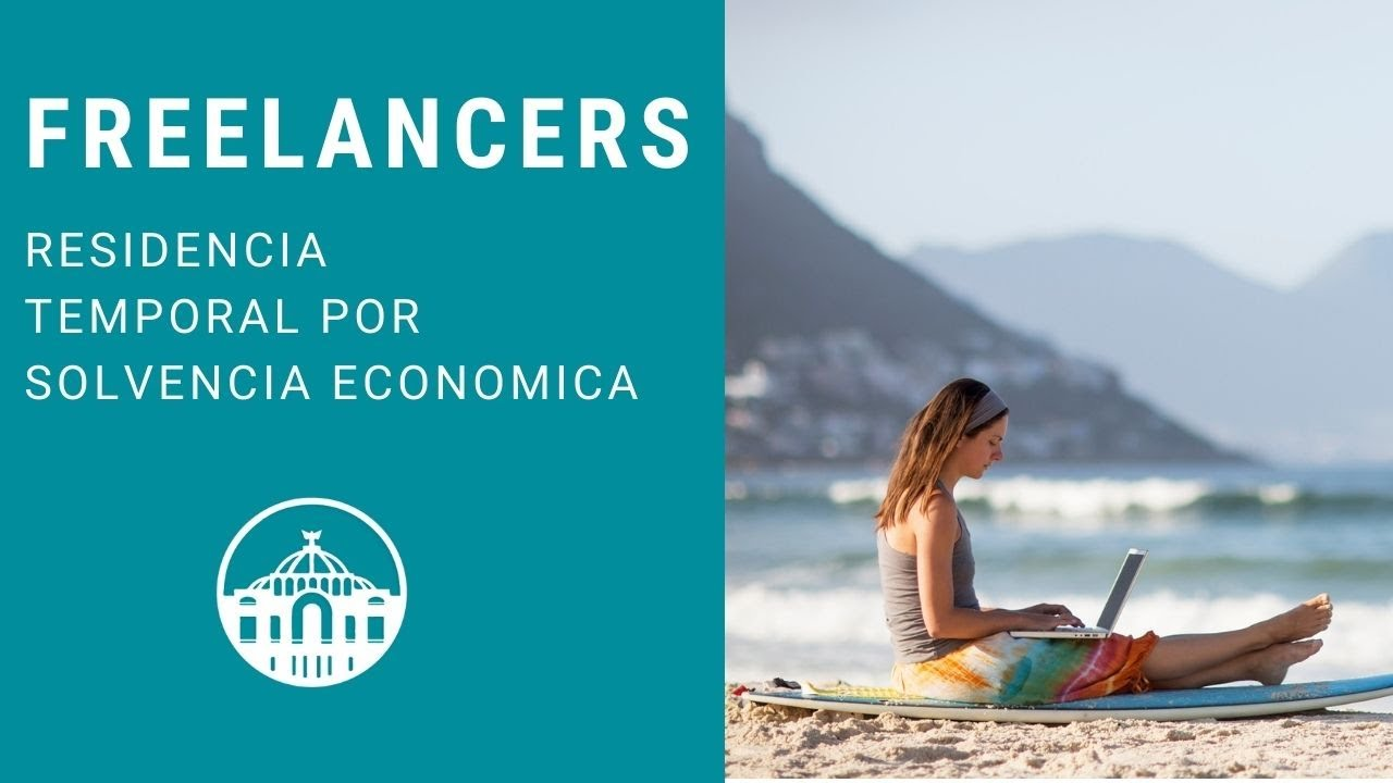Visa for Freelancers or Digital Nomads in Mexico | Financial solvency | Work in Mexico in 2020