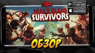 Dead Island: Survivors - первый взгляд, обзор мобильной версии игры в жанре Survival horror