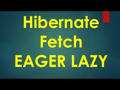 #14 Hibernate Tutorial   Fetch EAGER LAZY