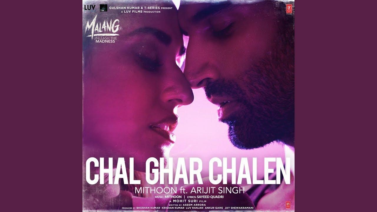 Chal Ghar Chale Full Song Arijit Singh Malang Audio Ab Thak Chuke Hai Ye Kadam Mere Hamdam Youtube
