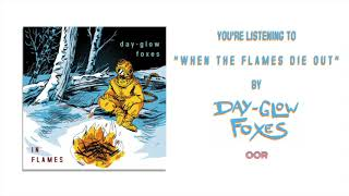    DAY/GLOW/FOXES    - When the Flames Die Out (Official Audio) YouTube Videos