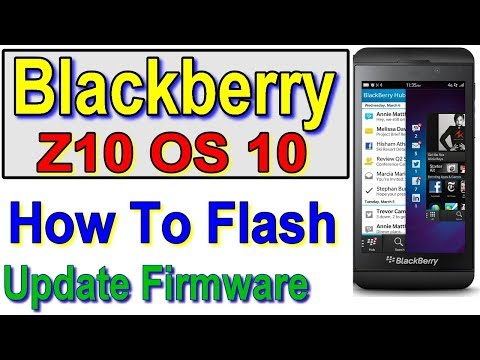 How To Flash & Update Blackberry Os 10 Z10 with Latest