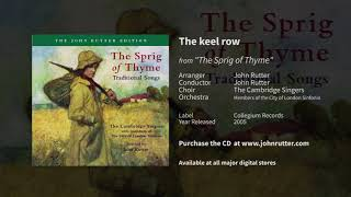 The keel row (The Sprig of Thyme) - John Rutter, Cambridge Singers, City of London Sinfonia