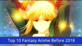 Top 10 Fantasy Anime Before 2018