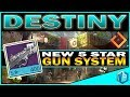 Destiny - NEW 5 STAR WEAPONS SYSTEM!
