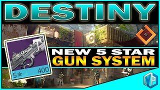 Destiny - NEW 5 STAR WEAPONS SYSTEM!