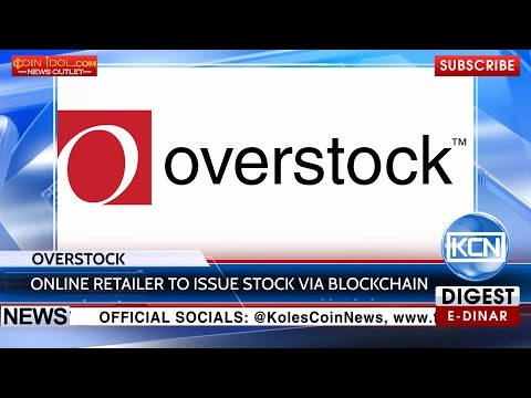 KCN: Overstock to trade its shares via blockchain