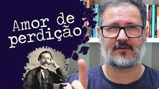 AMOR DE PERDIÇÃO DE CAMILO CASTELO BRANCO | UEL