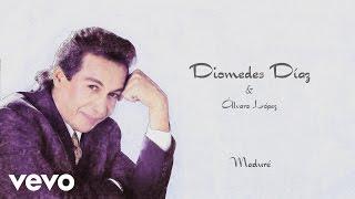 Diomedes Díaz, Álvaro López - Maduré Cover Audio