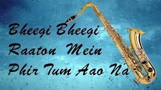 #375:- Bheegi Bheegi Raaton Mein Phir Tum Aao Na |Adnan Sami| Saxophone Cover by Suhel Saxophonist