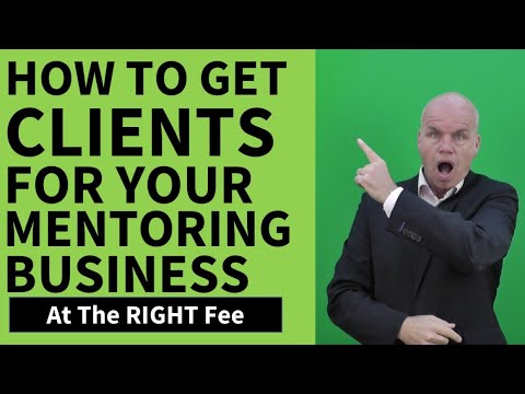 How To Get Clients For Your Mentoring Business