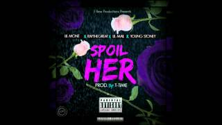 T-Time - Spoil Her ft. Lil Mone, RayTheGreat, Lil Mail, Young Stoney [Prod. By T-Time]