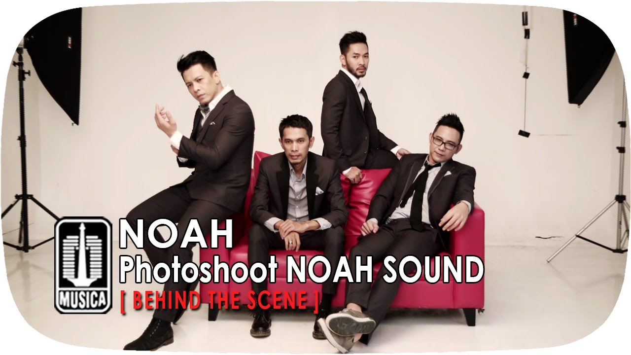 NOAH : Photoshoot NOAH SOUND (Behind The Scene)