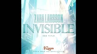 Zara Larsson - Invisible (End Title from Klaus)  [Audio ]